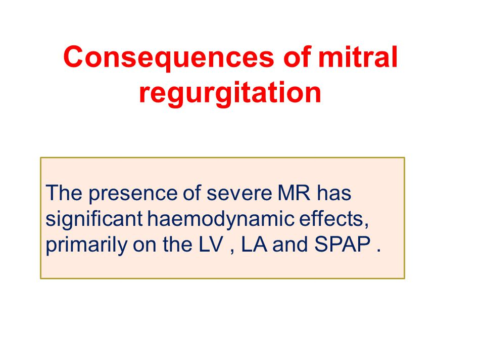 Consequences of mitral regurgitation