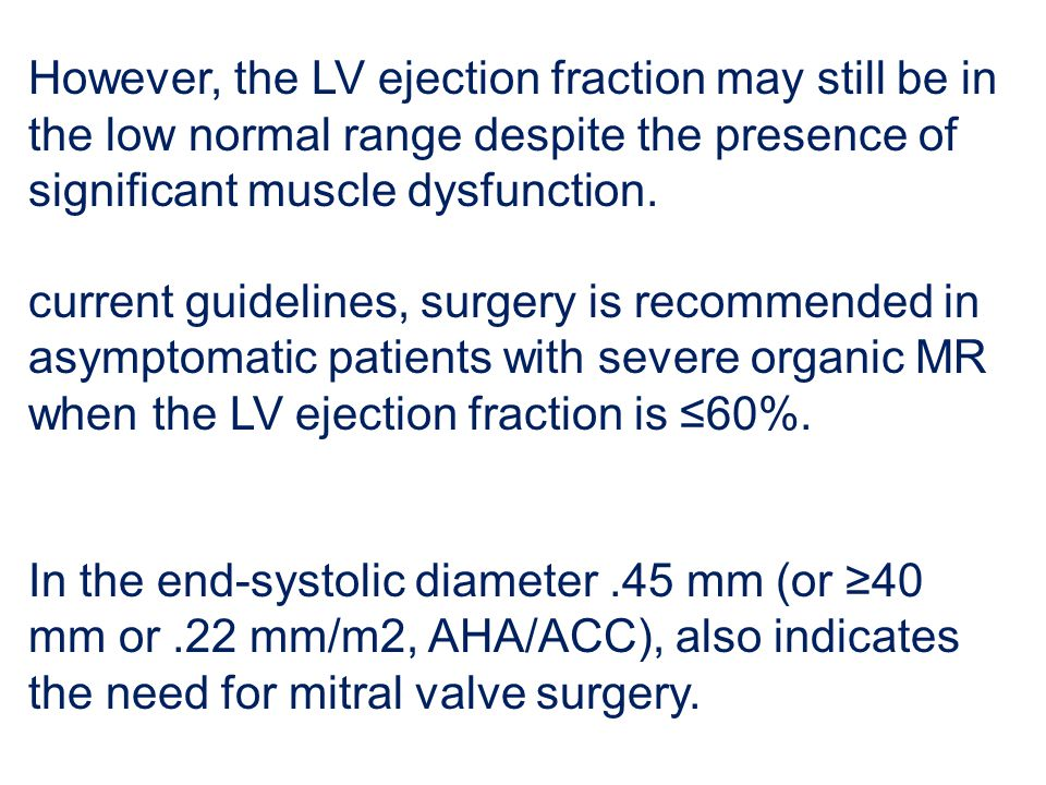 However, the LV ejection fraction may still be in the low normal range despite the presence of significant muscle dysfunction.