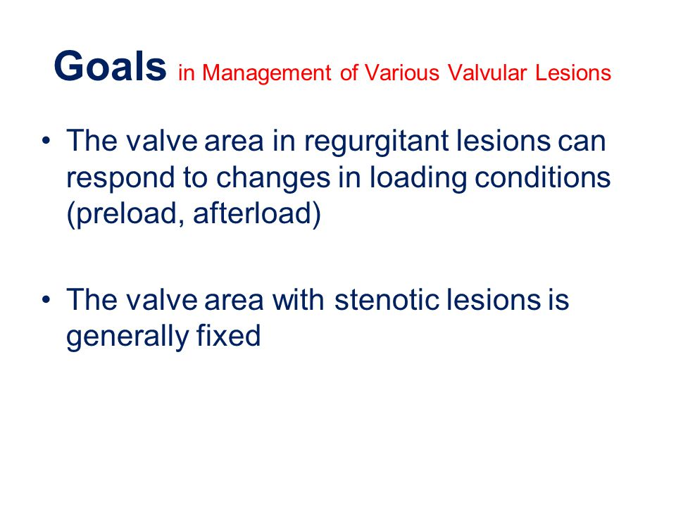 Goals in Management of Various Valvular Lesions