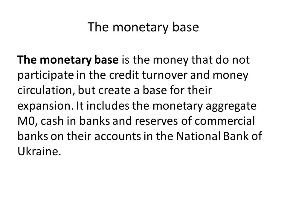 The monetary base