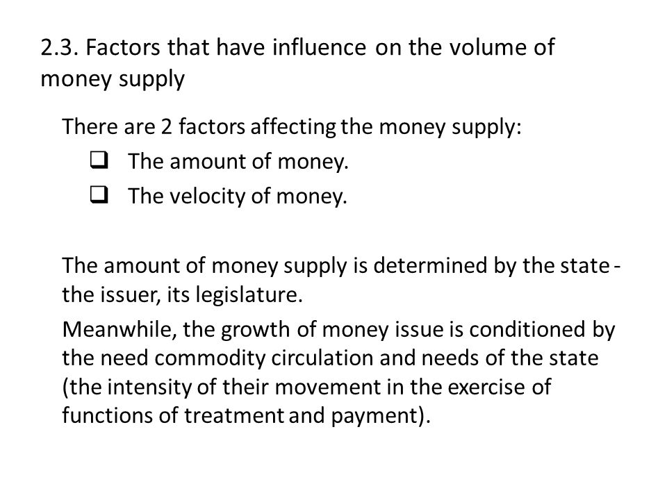 2.3. Factors that have influence on the volume of money supply