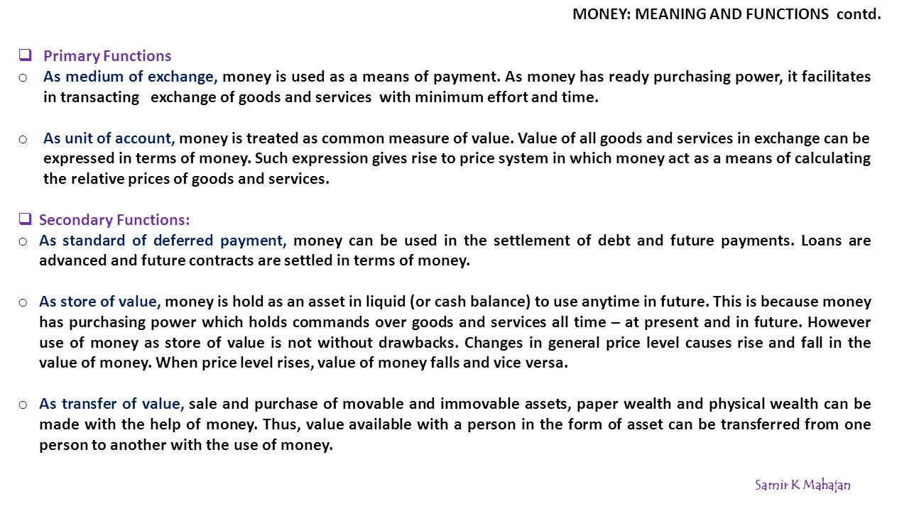 MONEY: MEANING AND FUNCTIONS contd.