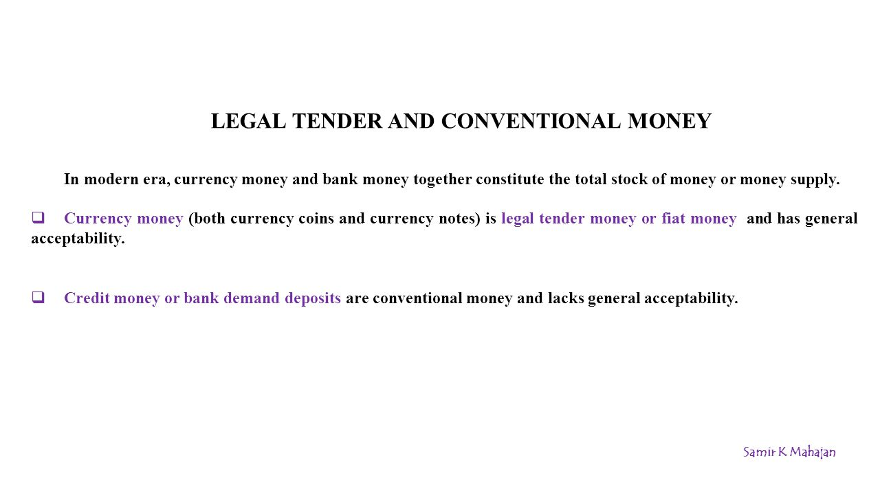 LEGAL TENDER AND CONVENTIONAL MONEY