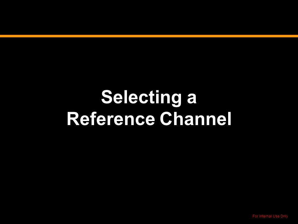 Selecting a Reference Channel