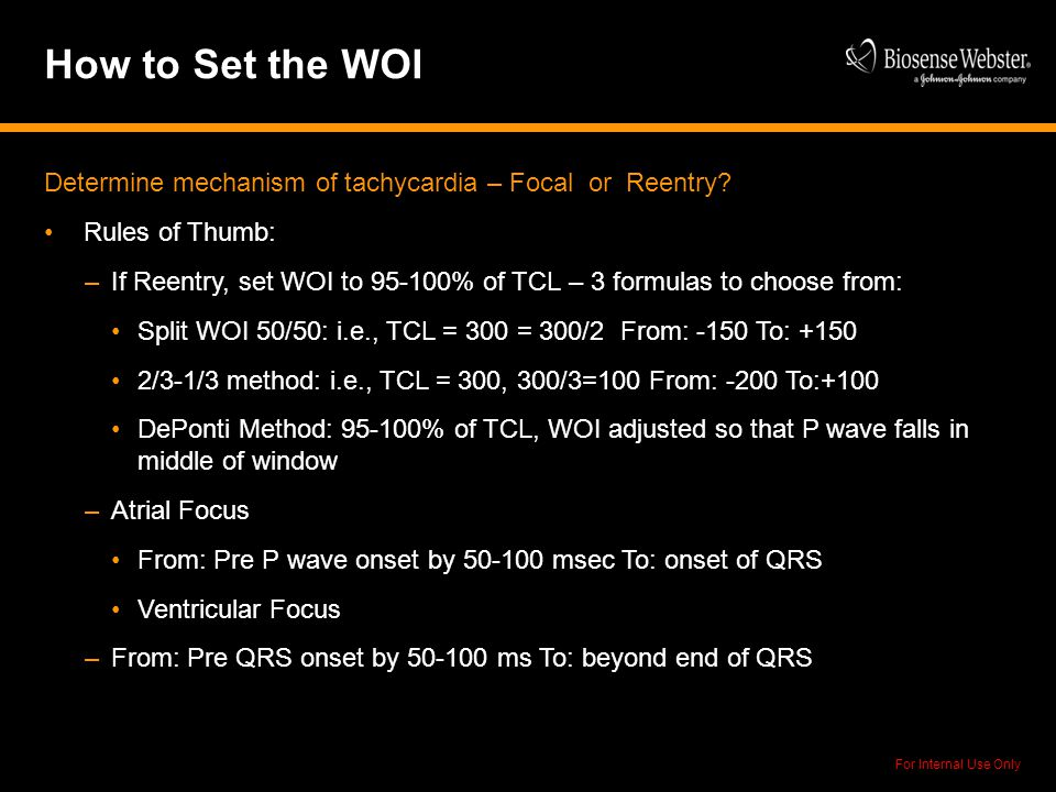 How to Set the WOI Determine mechanism of tachycardia – Focal or Reentry Rules of Thumb: