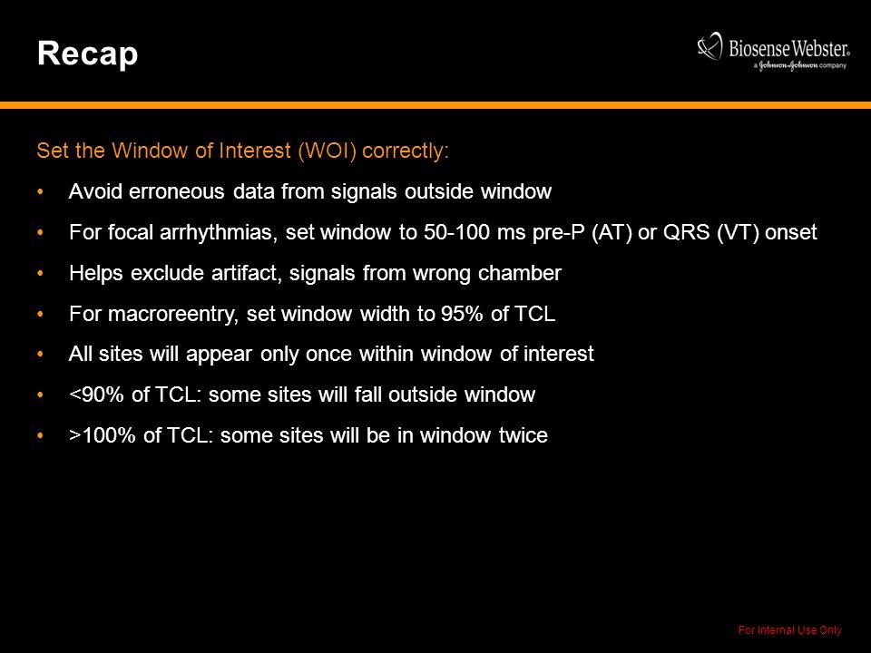 Recap Set the Window of Interest (WOI) correctly: