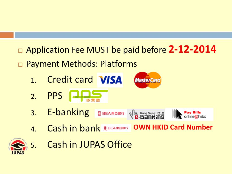 Credit card PPS E-banking Cash in bank Cash in JUPAS Office