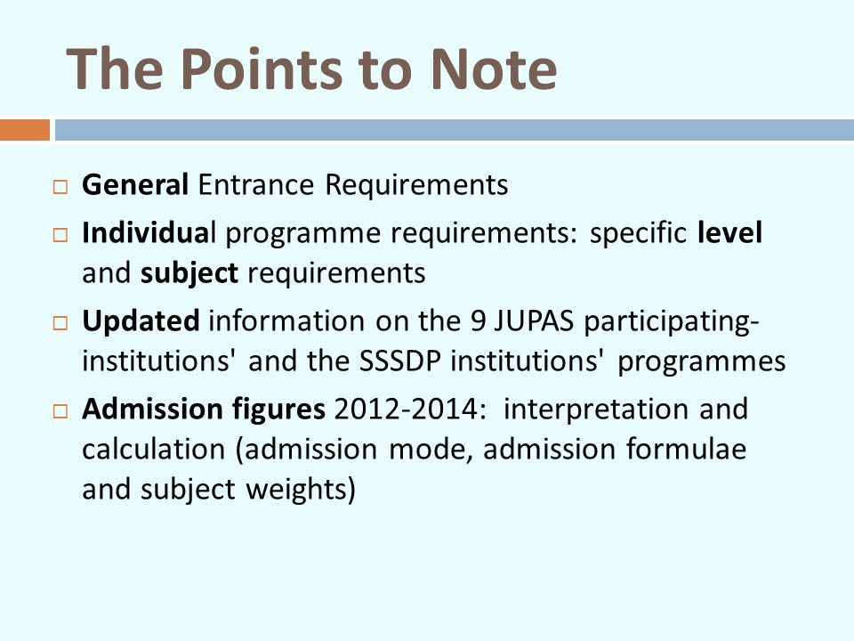 The Points to Note General Entrance Requirements