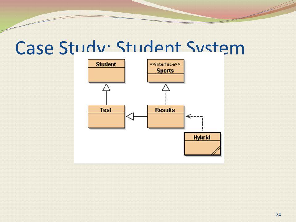 Case Study: Student System