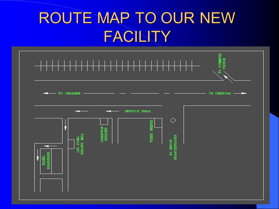 ROUTE MAP TO OUR NEW FACILITY
