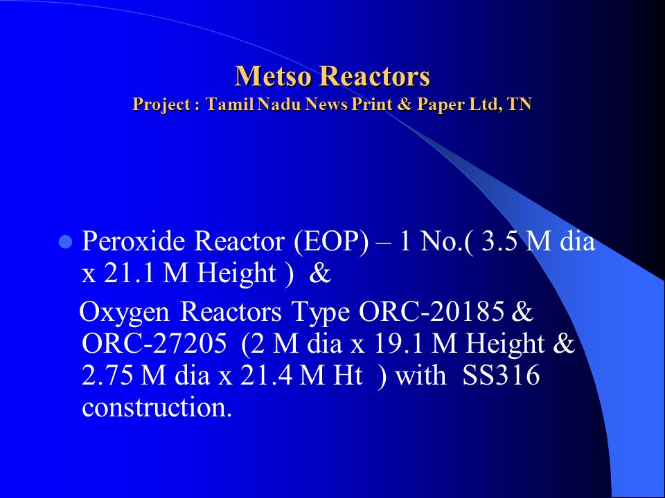 Metso Reactors Project : Tamil Nadu News Print & Paper Ltd, TN