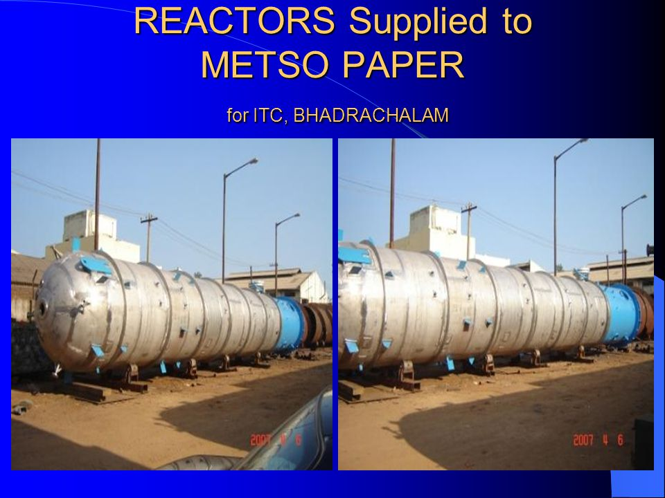 REACTORS Supplied to METSO PAPER for ITC, BHADRACHALAM