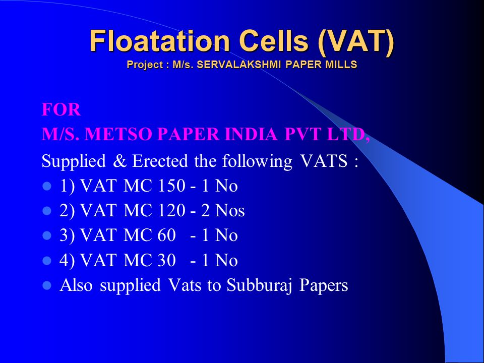 Floatation Cells (VAT) Project : M/s. SERVALAKSHMI PAPER MILLS