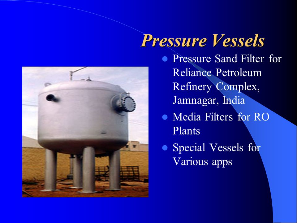 Pressure Vessels Pressure Sand Filter for Reliance Petroleum Refinery Complex, Jamnagar, India. Media Filters for RO Plants.