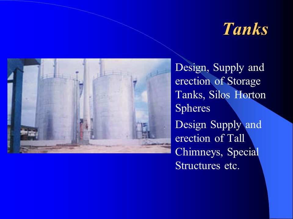Tanks Design, Supply and erection of Storage Tanks, Silos Horton Spheres.