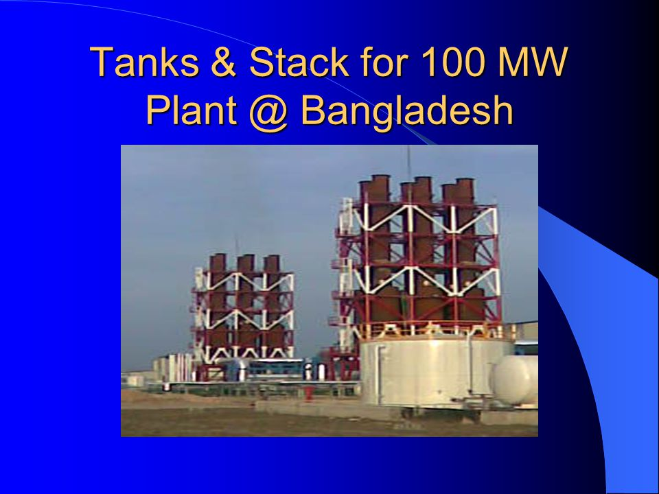 Tanks & Stack for 100 MW Plant @ Bangladesh