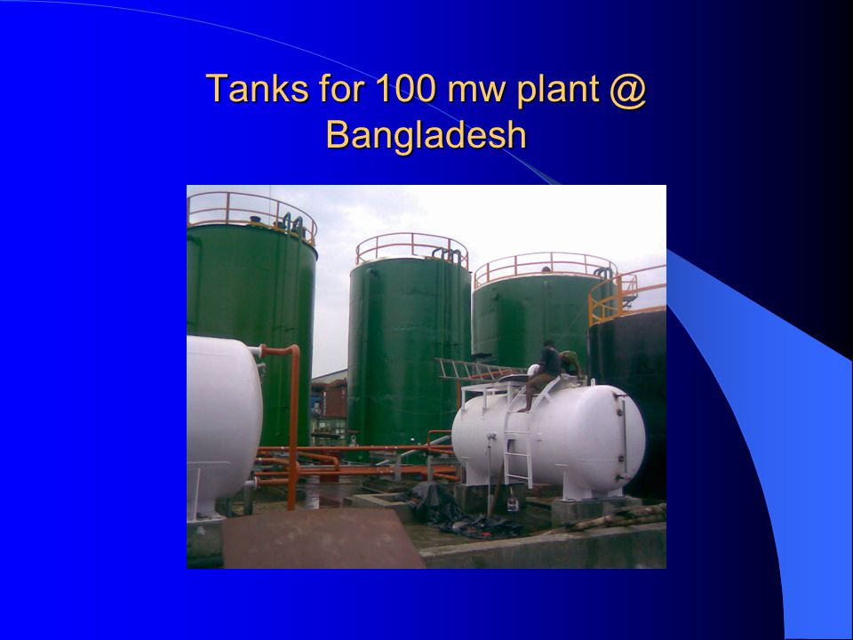 Tanks for 100 mw plant @ Bangladesh