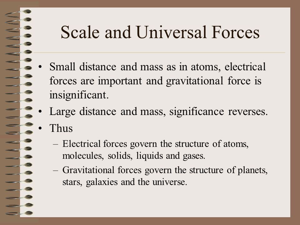 Scale and Universal Forces