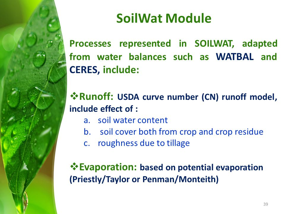 SoilWat Module Processes represented in SOILWAT, adapted from water balances such as WATBAL and CERES, include: