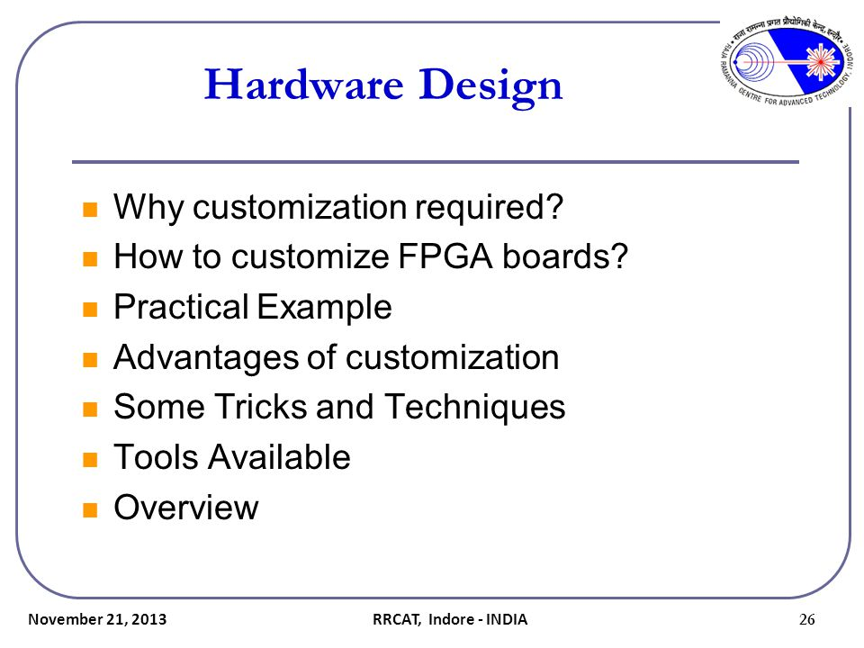 Hardware Design Why customization required