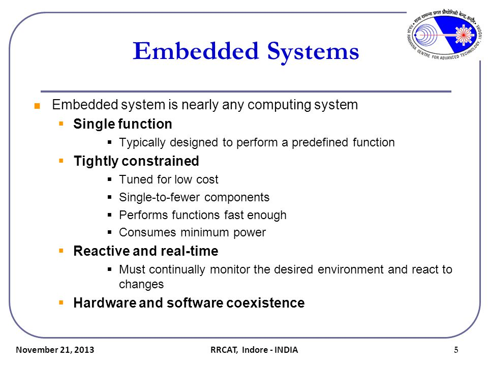 Embedded Systems Embedded system is nearly any computing system