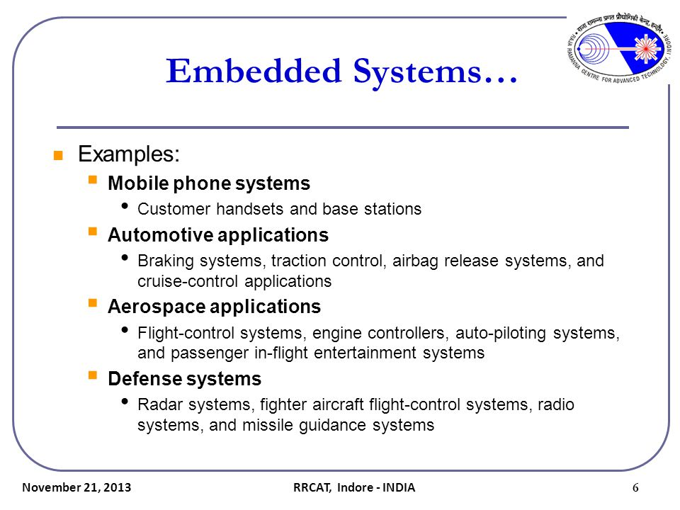 Embedded Systems… Examples: Mobile phone systems