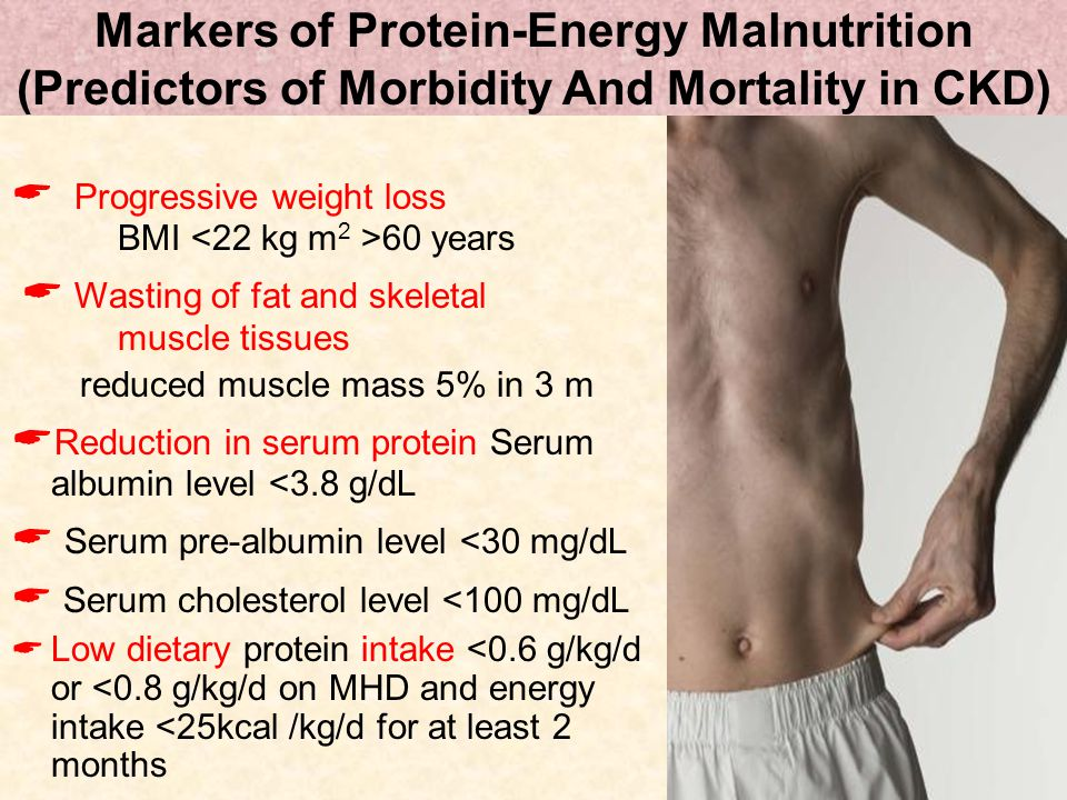 Markers of Protein-Energy Malnutrition (Predictors of Morbidity And Mortality in CKD)