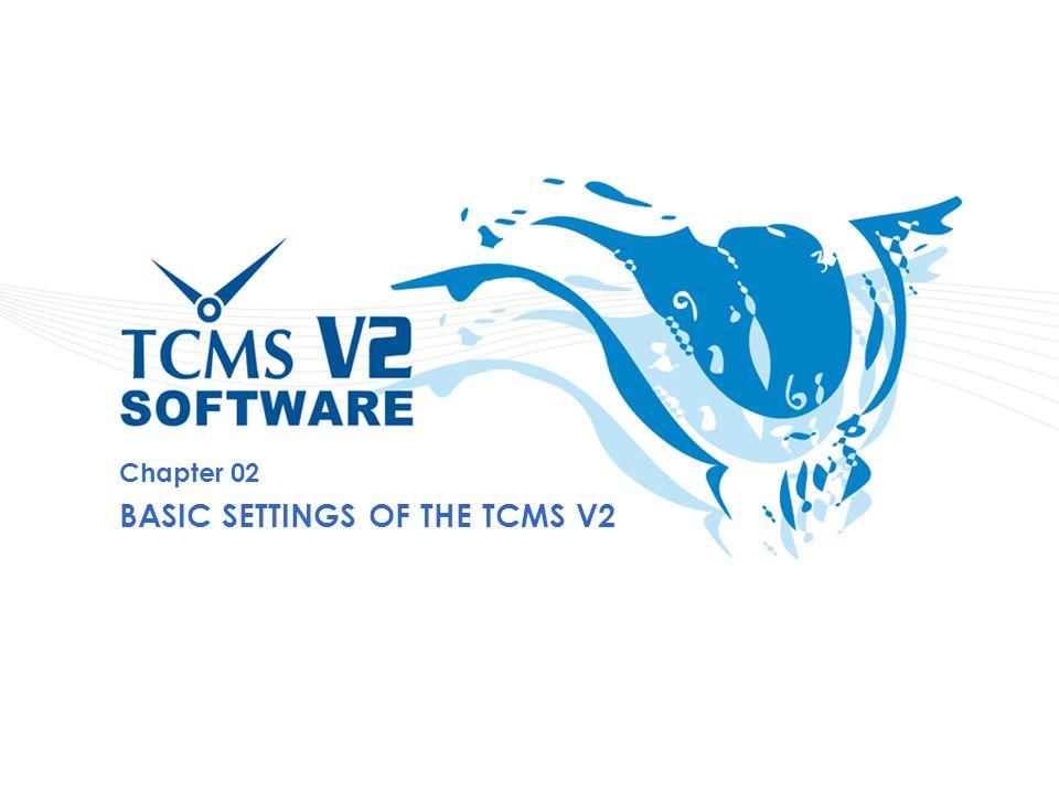 BASIC SETTINGS OF THE TCMS V2