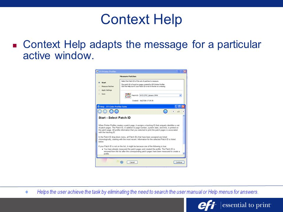 Context Help Context Help adapts the message for a particular active window.