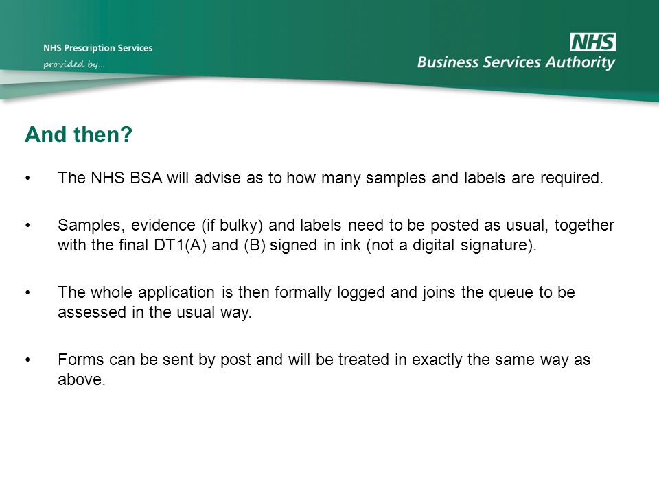 And then The NHS BSA will advise as to how many samples and labels are required.