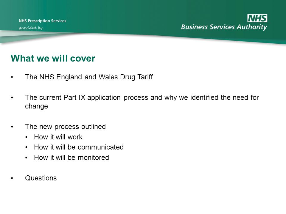 What we will cover The NHS England and Wales Drug Tariff