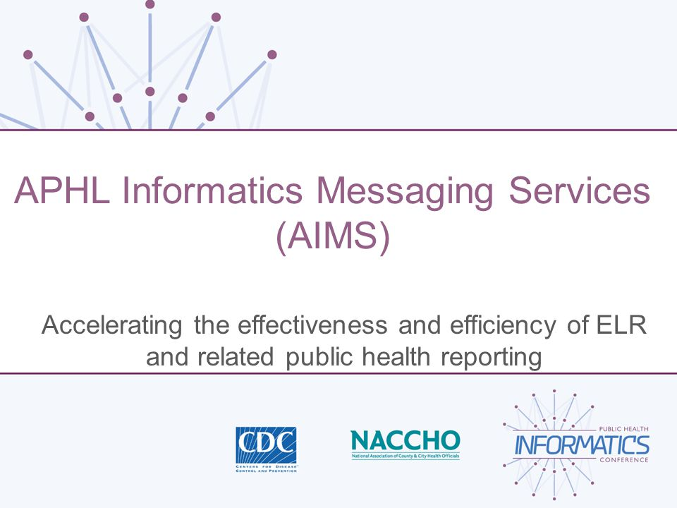 APHL Informatics Messaging Services (AIMS)