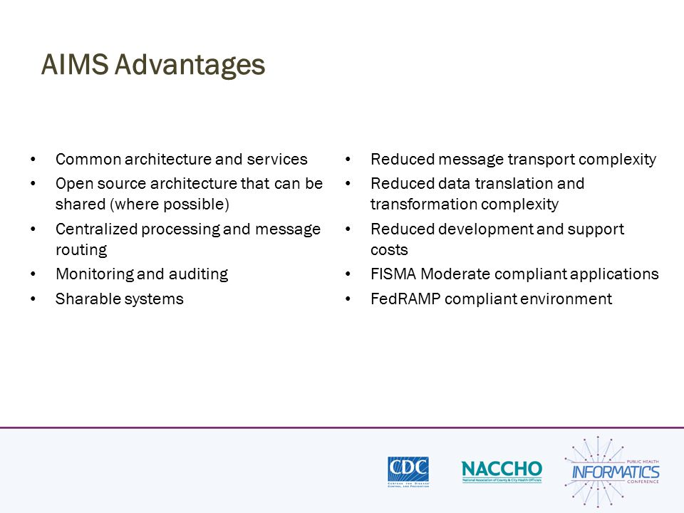 AIMS Advantages Common architecture and services