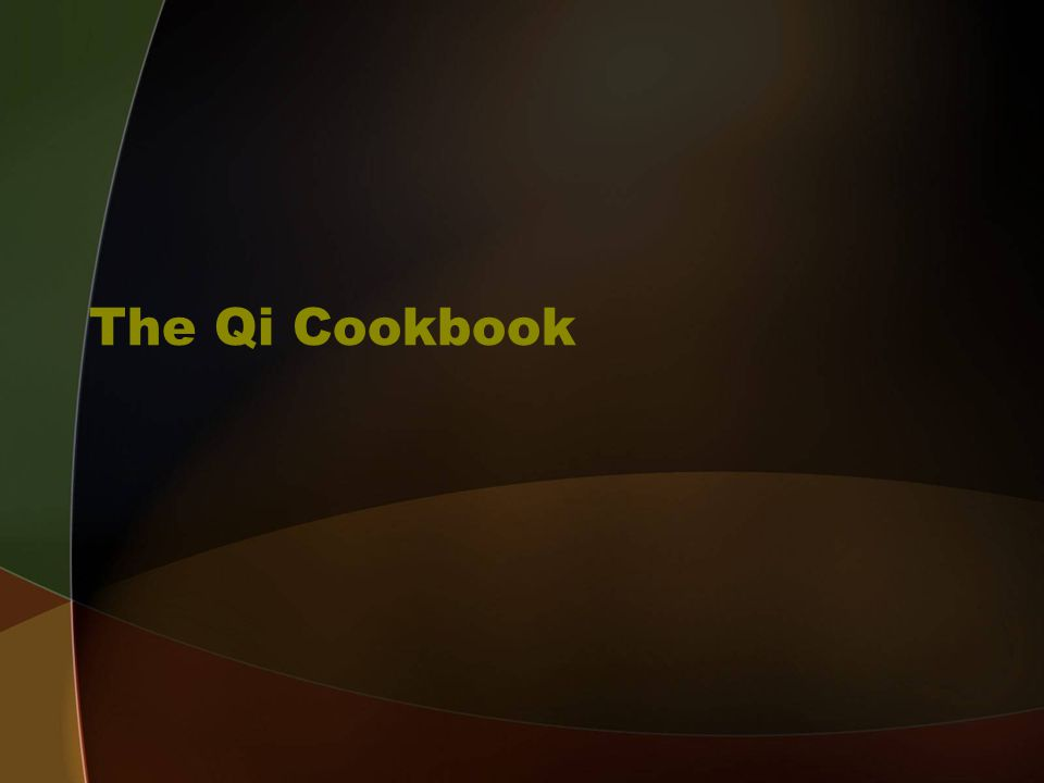 The Qi Cookbook