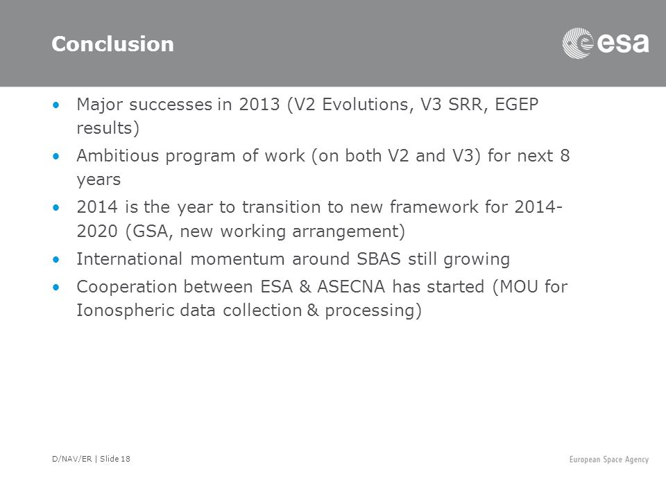 Conclusion Major successes in 2013 (V2 Evolutions, V3 SRR, EGEP results) Ambitious program of work (on both V2 and V3) for next 8 years.