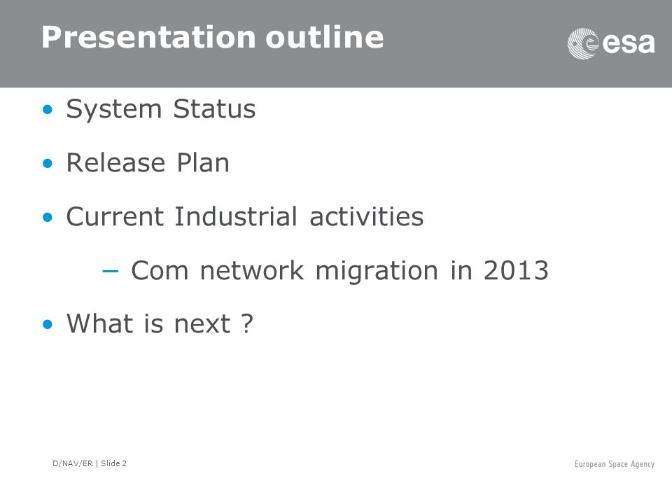 Presentation outline System Status Release Plan