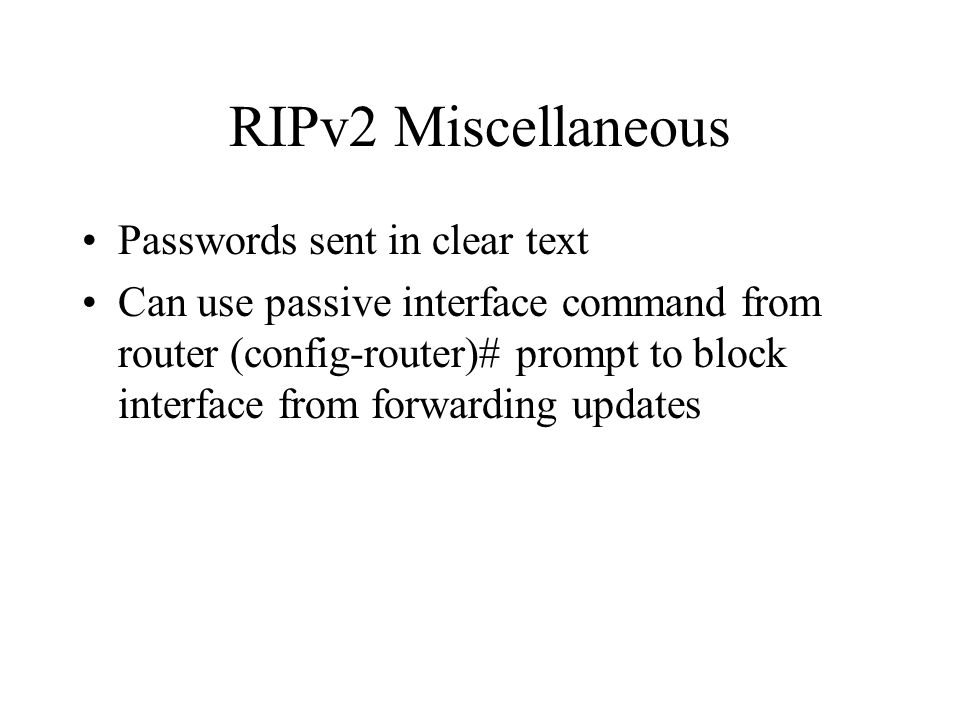 RIPv2 Miscellaneous Passwords sent in clear text