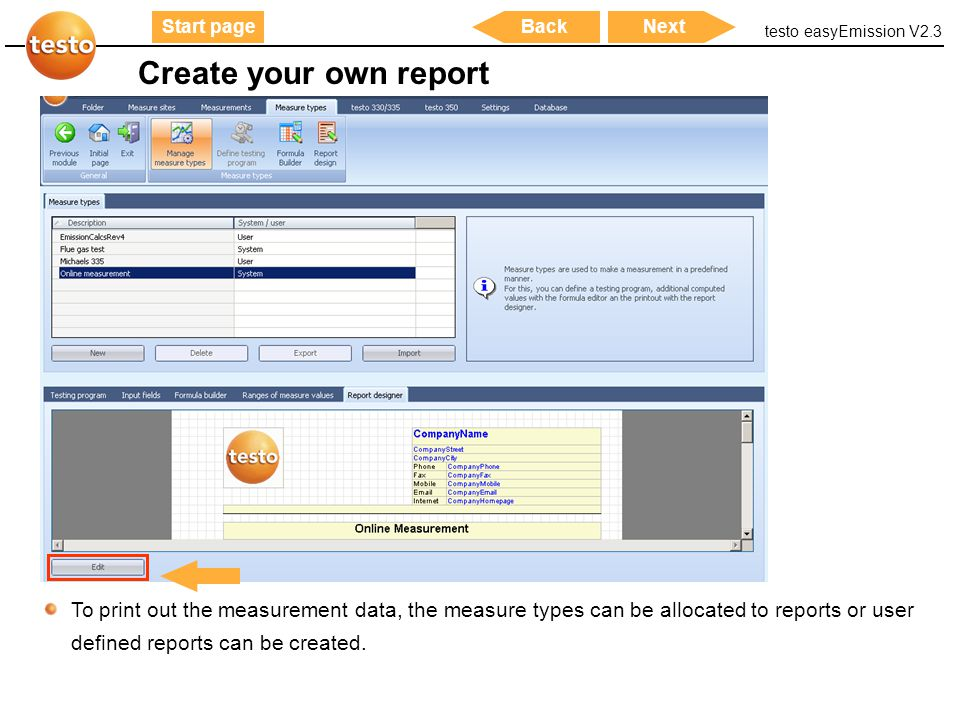 Create your own report To print out the measurement data, the measure types can be allocated to reports or user defined reports can be created.