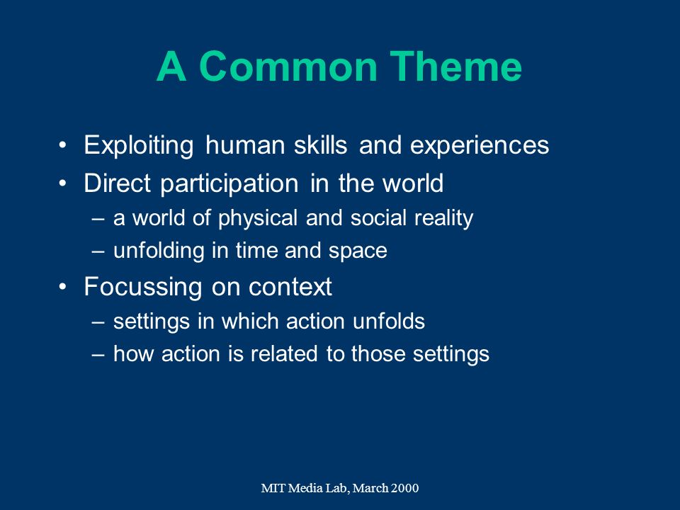 A Common Theme Exploiting human skills and experiences