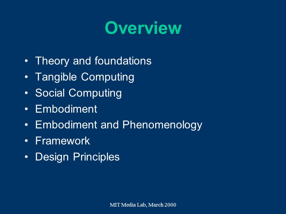 Overview Theory and foundations Tangible Computing Social Computing