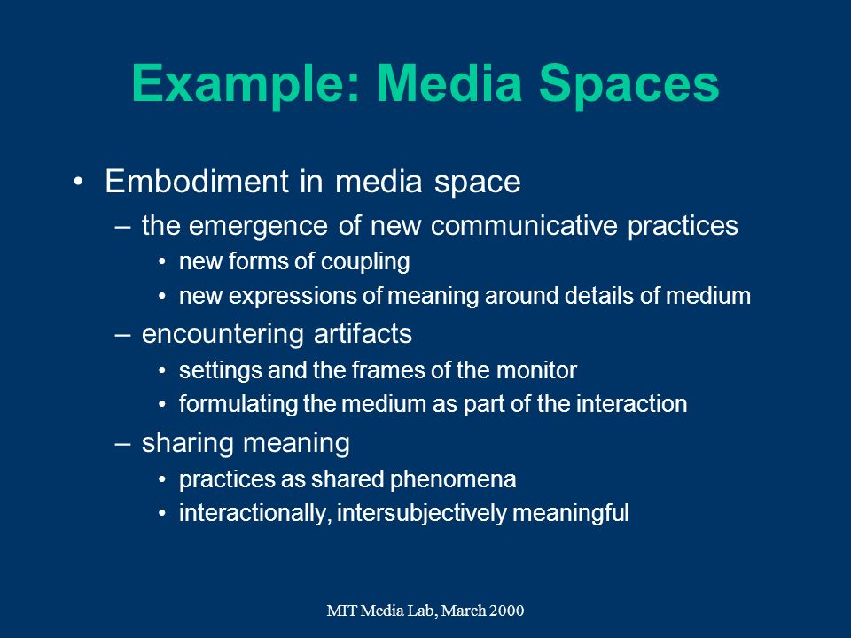 Example: Media Spaces Embodiment in media space