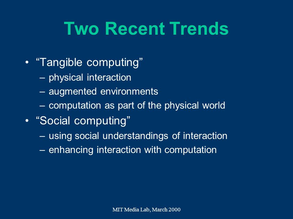 Two Recent Trends Tangible computing Social computing