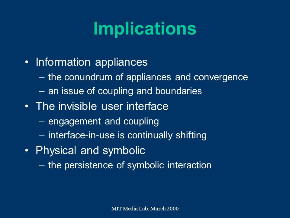 Implications Information appliances The invisible user interface