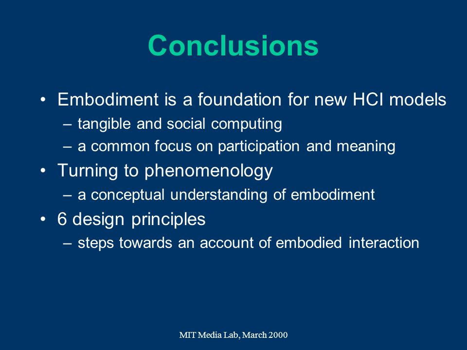 Conclusions Embodiment is a foundation for new HCI models