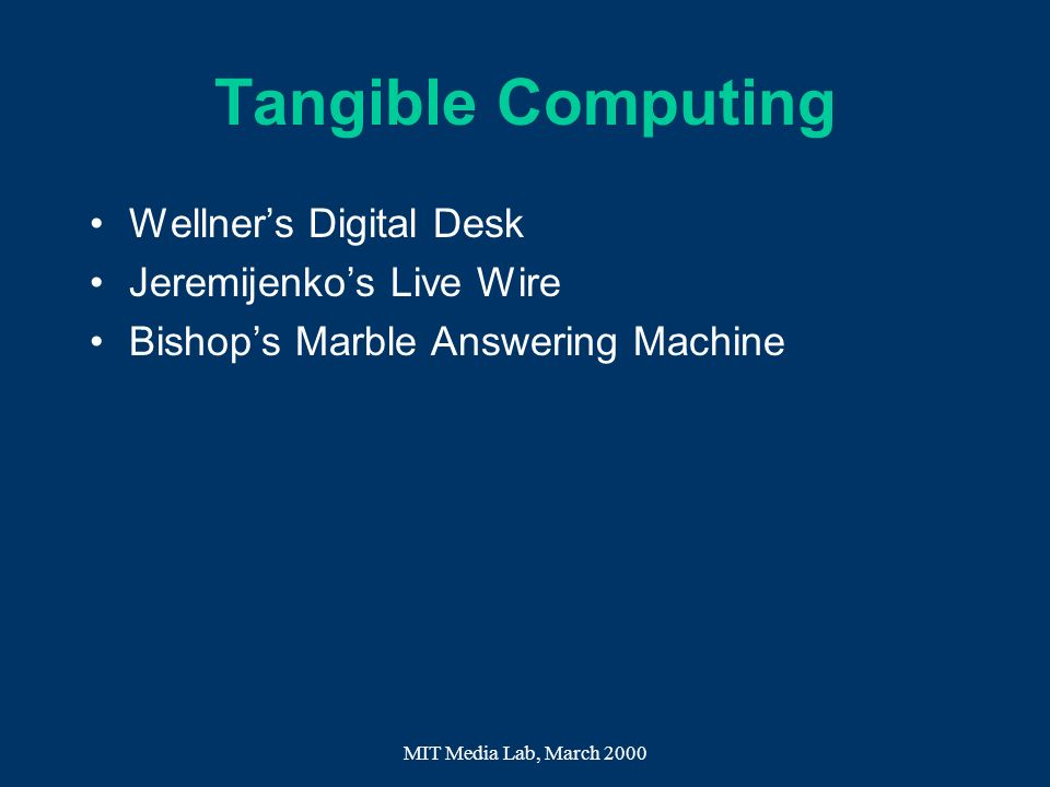 Tangible Computing Wellner's Digital Desk Jeremijenko's Live Wire