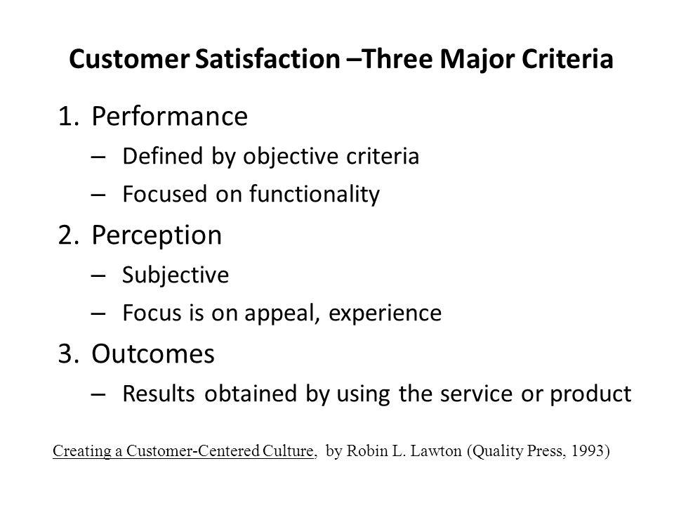 Customer Satisfaction –Three Major Criteria