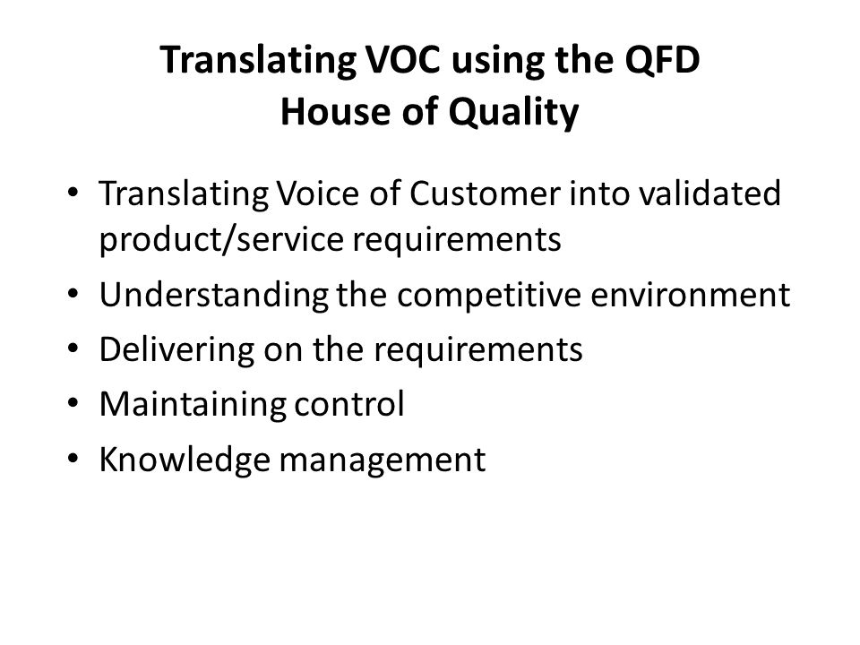 Translating VOC using the QFD House of Quality