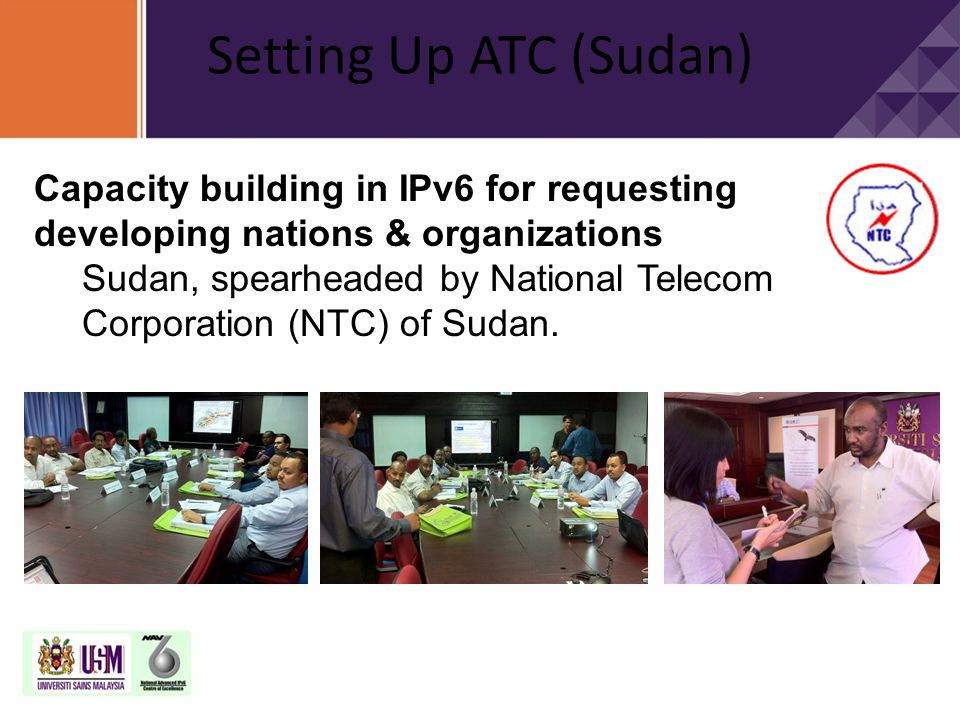 Setting Up ATC (Sudan) Capacity building in IPv6 for requesting developing nations & organizations.