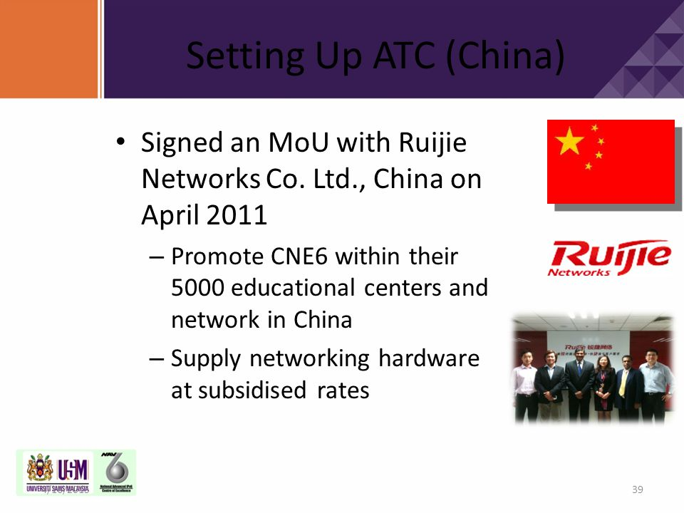 Setting Up ATC (China) Signed an MoU with Ruijie Networks Co. Ltd., China on April 2011.