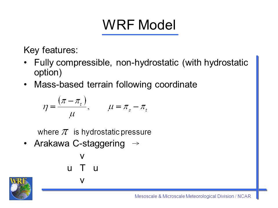 WRF Model Key features: